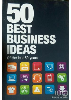 50 Best Business Ideas Of The Last 50 Years – By Ian Wallis   Books & Games for sale in Lagos State