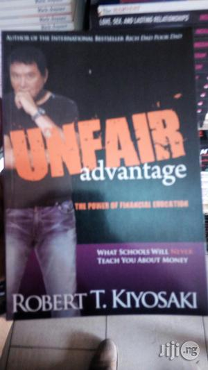 Unfair Advantage By Robert Kyaoski | Books & Games for sale in Lagos State, Yaba