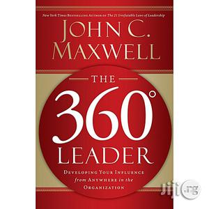 Maxwell John C The 360 Degree Leader: Developing Your Influence From Anywhere In The Organization | Books & Games for sale in Lagos State, Magodo