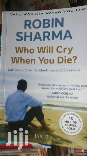 Who Will Cry When You Die By Robin Sharma   Books & Games for sale in Lagos State, Yaba