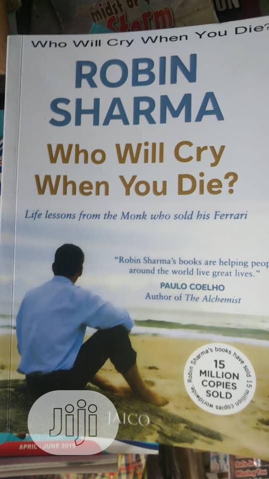 Who Will Cry When You Die By Robin Sharma