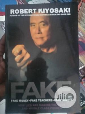 Fake By Robert Kayosaki | Books & Games for sale in Lagos State, Yaba
