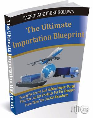 The Ultimate Importation Blueprint   Books & Games for sale in Lagos State