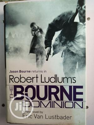 The Bourn Dominion By Robert Ludlums | Books & Games for sale in Lagos State, Surulere