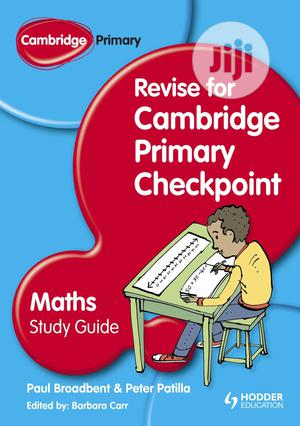 Revise for Cambridge Primary Checkpoint Maths Study Guide   Books & Games for sale in Lagos State, Surulere