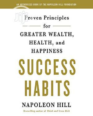 Success Habits by Napoleon Hill | Books & Games for sale in Lagos State, Oshodi