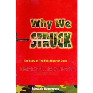 Why We Struck : The Story of the First Nigerian Coup | Books & Games for sale in Lagos State, Surulere