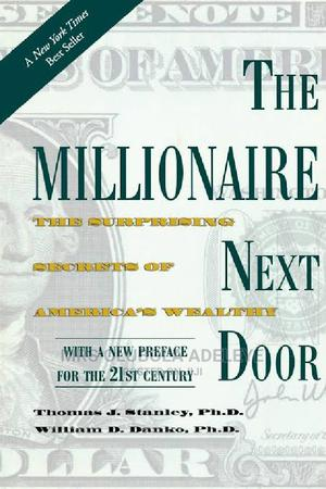 The Millionaire Next Door Book by Thomas J. Stanley | Books & Games for sale in Ondo State, Akure