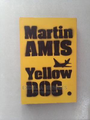 Yellow Dogs by Martin Amis   Books & Games for sale in Abuja (FCT) State, Central Business District