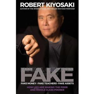Robert Kiyosaki Latest Book: Fake by Robert Kiyosaki | Books & Games for sale in Lagos State, Surulere