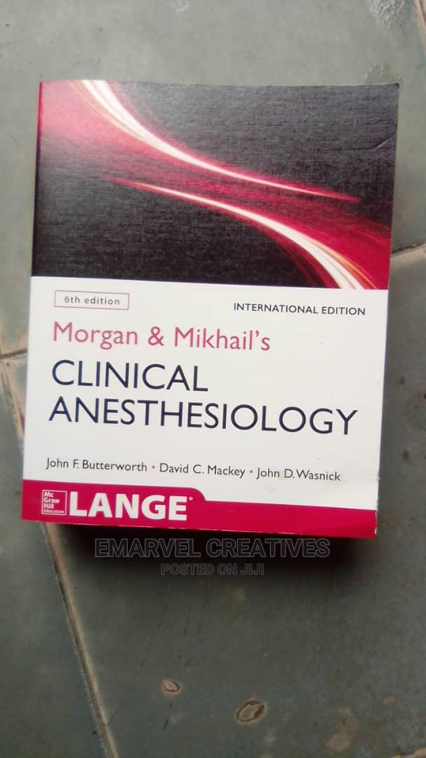 Archive: Morgan Mikhails Clinical Anesthesiology 6th Edition
