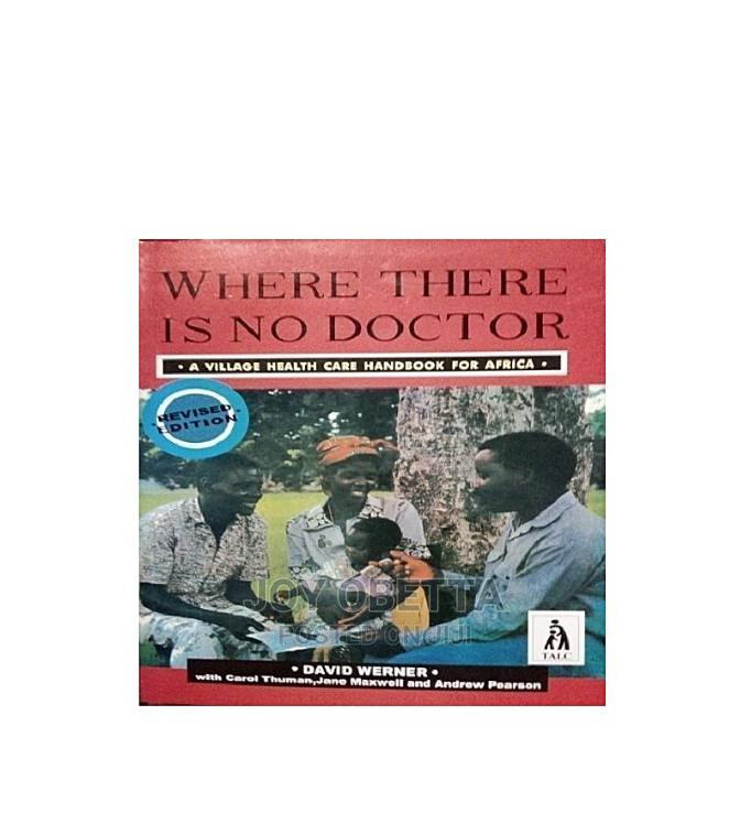 Where There Is No Doctor by David Werner