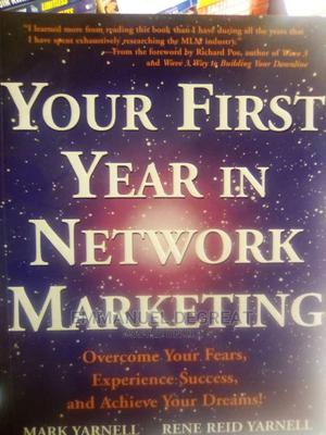 Your First Year in Network Marketing | Books & Games for sale in Lagos State, Surulere