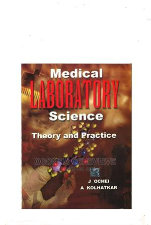 MEDICAL LABORATORY SCIENCE Theory and Practice by Ochei | Books & Games for sale in Lagos State, Yaba