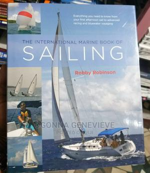 The International Marine Book of Sailing by Robby | Books & Games for sale in Lagos State, Yaba