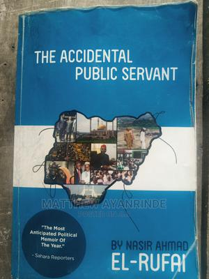 The Accidental Public Servant by El- Rufai   Books & Games for sale in Lagos State, Yaba