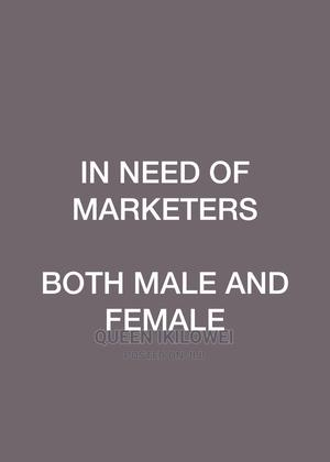 Marketers Needed   Advertising & Marketing Jobs for sale in Rivers State, Port-Harcourt