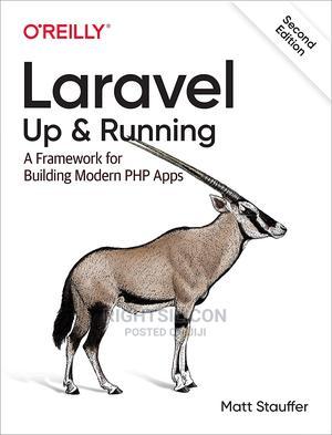 USA Laravel: Up Running: A Framework for Building Modern   Books & Games for sale in Lagos State, Alimosho