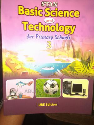 Stan Basic Science and Technology for Primary Schools   Books & Games for sale in Abuja (FCT) State, Utako