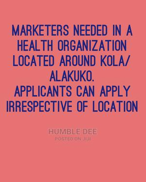 Marketers Needed for Immediate Employment | Recruitment Services for sale in Lagos State, Alimosho