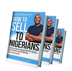 (E--Book) --How to Sell to Nigerians by Akin Alabi   Books & Games for sale in Lagos State, Surulere