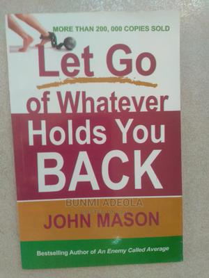 Let Go of Whatever Holds You Back | Books & Games for sale in Abuja (FCT) State, Garki 2